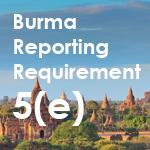 Burma Reporting Requirement 5(e)